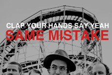 "Clap Your Hands Say Yeah - ""Same Mistake"""