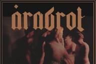 "Årabrot – ""Madonna Was A Whore"" (Stereogum Premiere)"