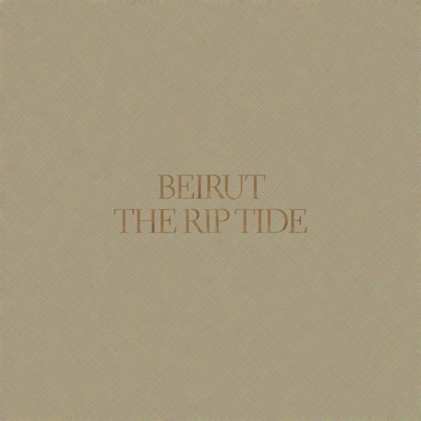 Beirut <em>The Rip Tide</em> Premature Evaluation