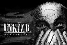 Unkind - Harhakuvat