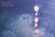 """Water Borders – """"What Wiwant"""" (Stereogum Premiere)"""