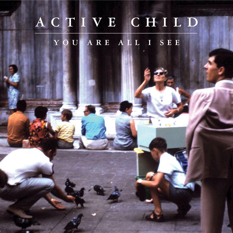 "Active Child – ""Hangin On"""