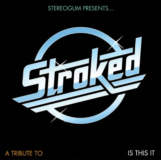 Stereogum Presents... STROKED: A Tribute To Is This It