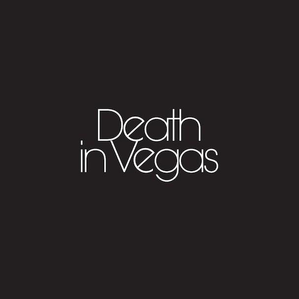 Death In Vegas Your Loft