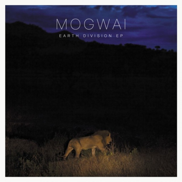 Mogwai - Earth Divisions