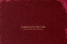 Lanterns On The Lake - Gracious Tide Take Me Home