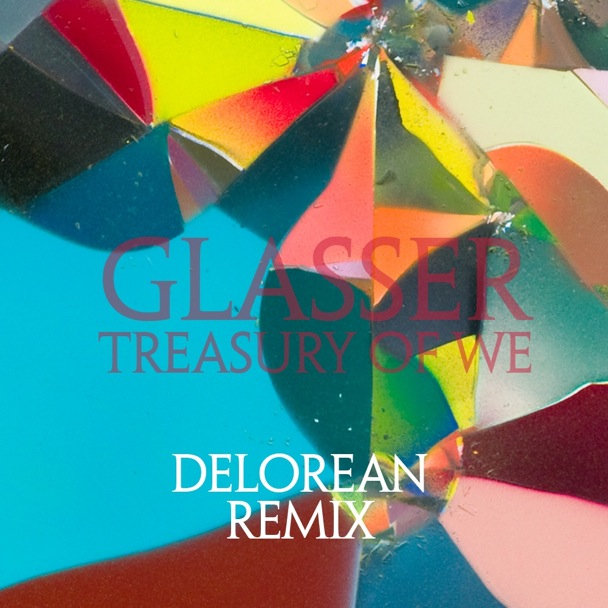 "Glasser – ""Treasury Of We (Delorean Remix)"""