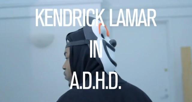 """Kendrick Lamar - """"A.D.H.D."""" Video"""
