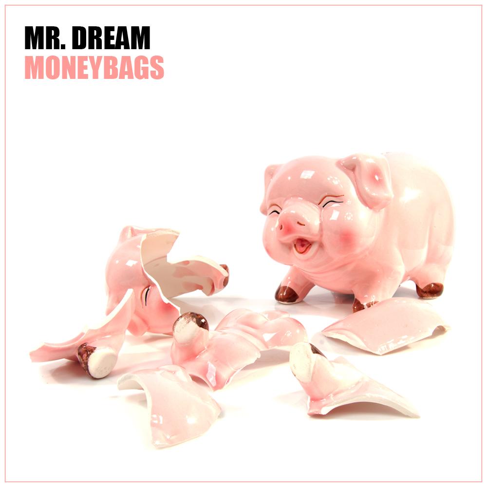 """Mr. Dream – """"Moneybags"""""""