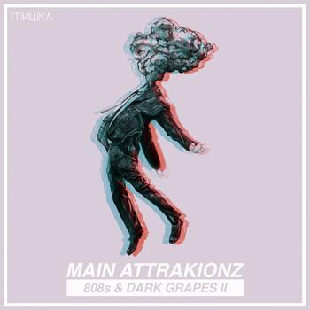 Main Attrakionz - 808s And Dark Grapes II