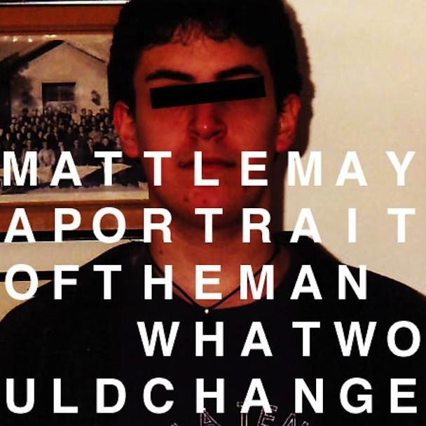 """Matt LeMay - """"A Portrait Of The Man"""""""