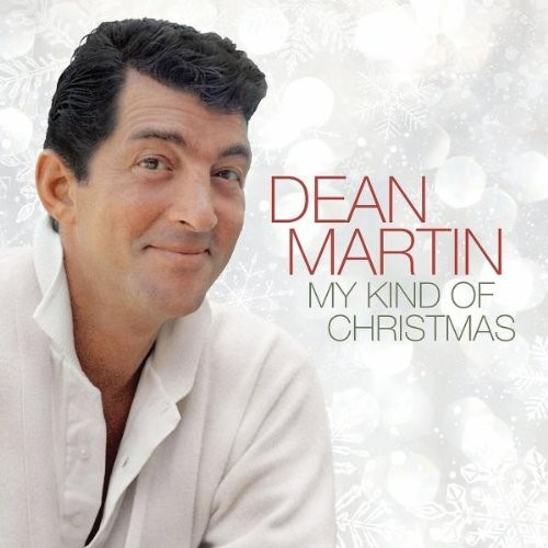 Dean Martin - My Kind Of Christmas