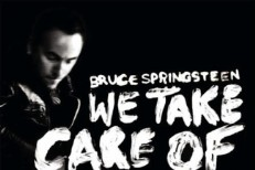 "Bruce Springsteen – ""We Take Care Of Our Own"""