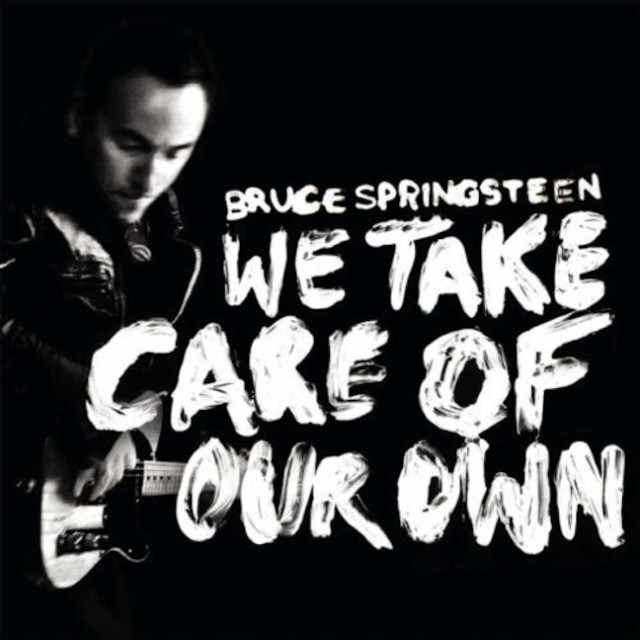 "Bruce Springsteen - ""We Take Care Of Our Own"""