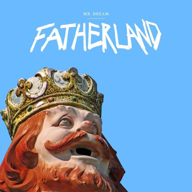 Mr. Dream - Fatherland