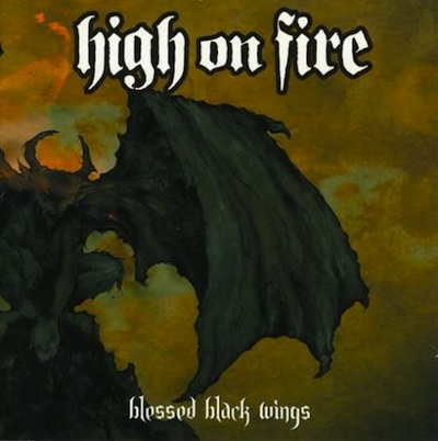 18. High On Fire - Blessed Black Wings (2005)