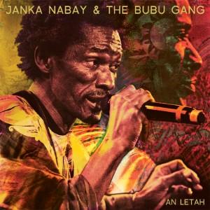 Janka Nabay & The Bubu Gang - An Letah