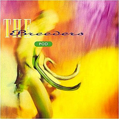 The Breeders - Pod