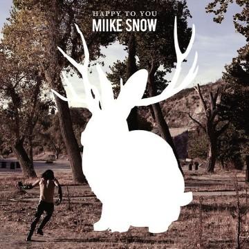 Miike Snow - Happy To Yo