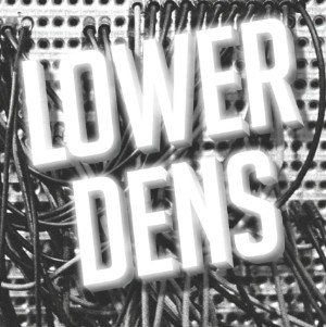 "Lower Dens - ""Brains"""