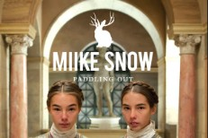 "Miike Snow – ""Paddling Out"""