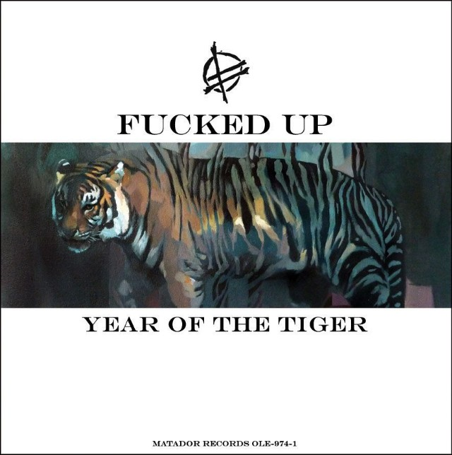 "Fucked Up - ""Year Of The Tiger"""
