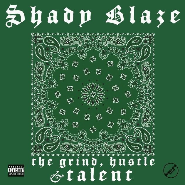 Shady Blaze - The Grind, Hustle And Talent