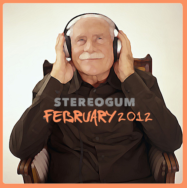 Stereogum Monthly Mix: February 2012