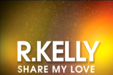 "R. Kelly – ""Share My Love"""