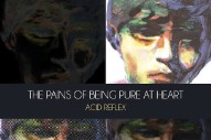 Stream The Pains Of Being Pure At Heart <em>Acid Reflex</em> Remix EP