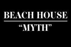"Beach House – ""Myth"""