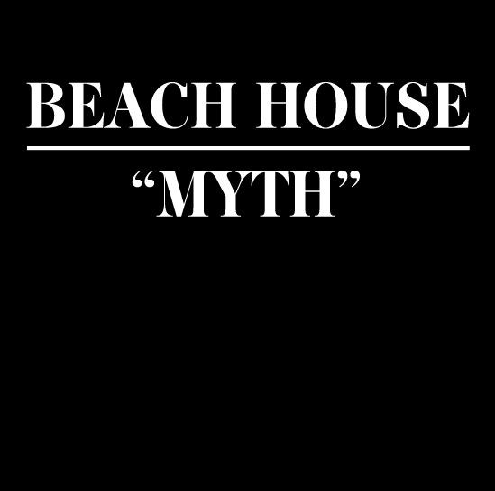 "Beach House - ""Myth"""