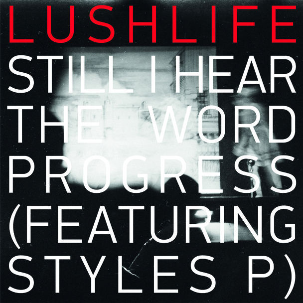 Lushlife Still I Hear The Word Progress Feat Styles