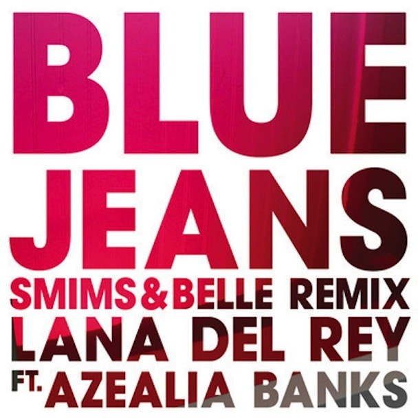 """Lana Del Rey - """"Blue Jeans (Smims&Belle Remix)"""""""