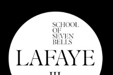 "School Of Seven Bells - ""Lafaye"""