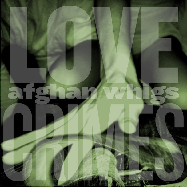 Afghan Whigs - Lovecrimes