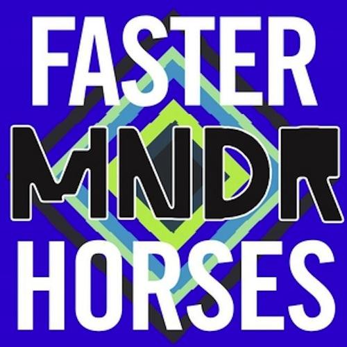 """MNDR – """"Faster Horses"""""""