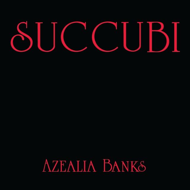 "Azealia Banks - ""Succubi"""