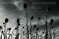 Album Of The Week: Dead Can Dance <em>Anastasis</em>