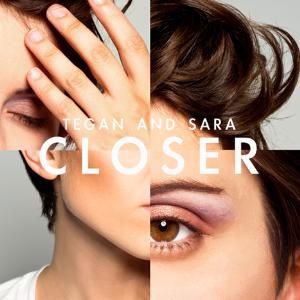 """Tegan And Sara - """"Closer"""""""
