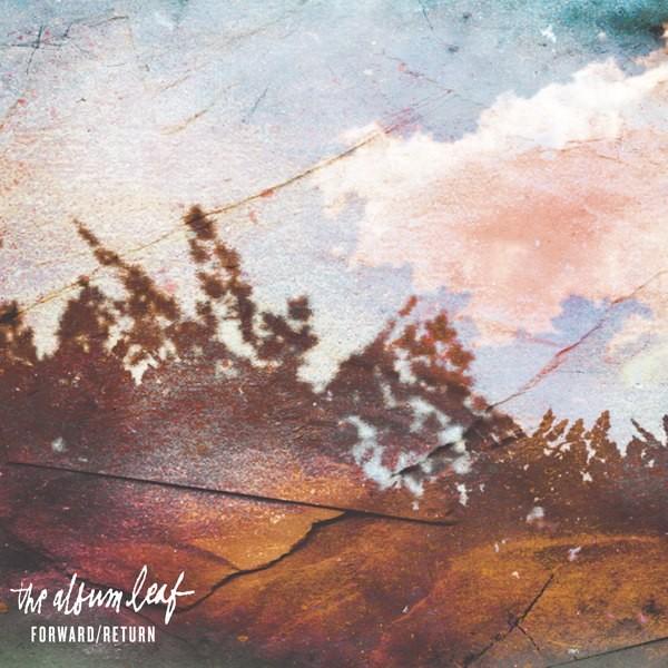 The Album Leaf - Forward/Return