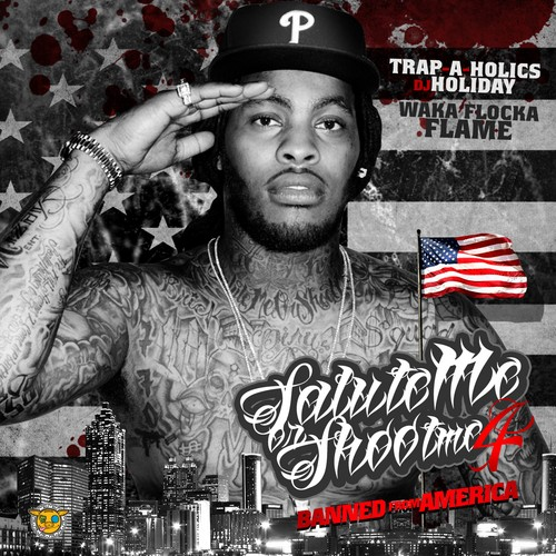 Waka Flocka Flame 'Salute Me Or Shoot Me 4' Mixtape