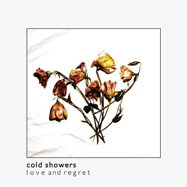 Cold Showers - 'Love And Regret'