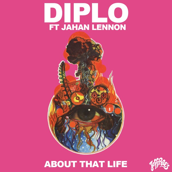 "Diplo - ""About That Life"" (Feat. Jahan Lennon)"