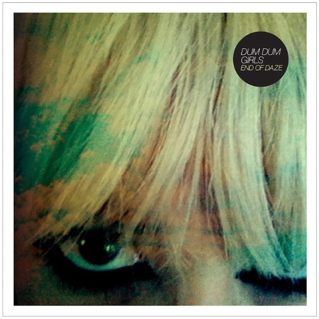 Dum Dum Girls - 'End Of Daze' EP