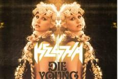 Ke$ha - Die Young