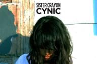 "Sister Crayon – ""Cynic"""