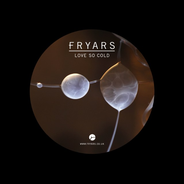 "Fryars - ""Love So Cold"""