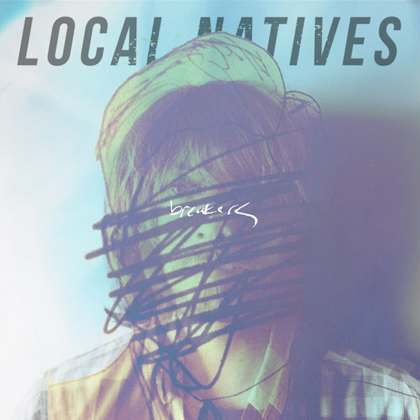 "Local Natives - ""Breakers"""