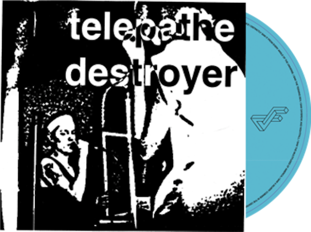 "Telepathe - ""Destroyer"""